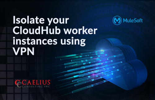 Isolate your CloudHub worker instances using VPN